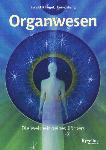 Organwesen Die Weisheit deines Körpers