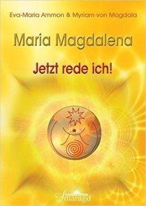maria-magdalena-jetzt-rede-ich